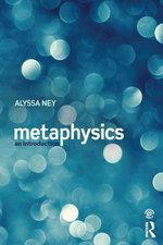 Metaphysics : An Introduction - Alyssa Ney