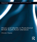 Music and Identity in Postcolonial British-South Asian Literature - Christin Hoene