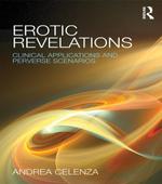 Erotic Revelations : Clinical applications and perverse scenarios - Andrea Celenza