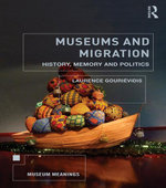 Museums and Migration : History, Memory and Politics