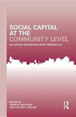 Social Capital at the Community Level : An Applied Interdisciplinary Perspective