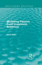 Modelling Pension Fund Investment Behaviour (Routledge Revivals) - David Blake