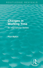 Changes in Working Time (Routledge Revivals) : An International Review - Paul Blyton
