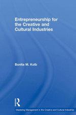 Entrepreneurship for the Creative and Cultural Industries - Bonita Kolb