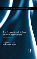 The Economics of Values-Based Organisations : An Introduction - Luigino Bruni