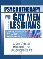 Psychotherapy with Gay Men and Lesbians : Contemporary Dynamic Approaches - Jack Drescher