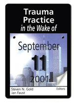 Trauma Practice in the Wake of September 11, 2001 - Steven N Gold