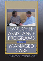 Employee Assistance Programs in Managed Care - William Winston