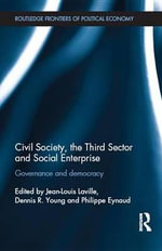 Civil Society, the Third Sector and Social Enterprise : Governance and Democracy