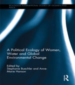 A Political Ecology of Women, Water and Global Environmental Change