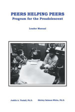 Peers Helping Peers : Programs For The Preadolescent - Judith A. Tindall