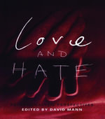 Love and Hate : Psychoanalytic Perspectives