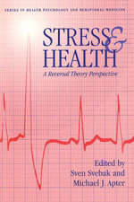 Stress And Health : A Reversal Theory Perspective - Sven Svebek