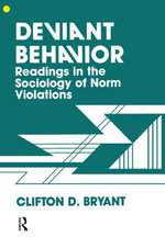 Deviant Behaviour : Readings In The Sociology Of Norm Violations