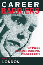 Career Barriers : How People Experience, Overcome, and Avoid Failure - Manuel London