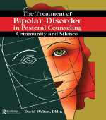 The Treatment of Bipolar Disorder in Pastoral Counseling : Community and Silence - David Welton