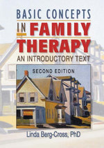 Basic Concepts in Family Therapy : An Introductory Text, Second Edition - Linda Berg Cross