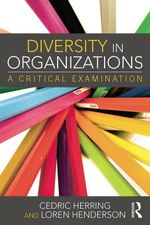 Diversity in Organizations : A Critical Examination - Cedric Herring