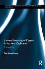 Life and Learning of Korean Artists and Craftsmen : Rhizoactivity - Dae Joong Kang