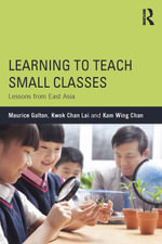 Learning to Teach Small Classes : Lessons from East Asia - Maurice Galton