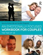 An Emotionally Focused Workbook for Couples : The Two of Us - Veronica Kallos-Lilly
