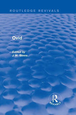 Ovid (Routledge Revivals) - J. W. Binns
