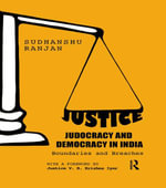 Justice, Judocracy and Democracy in India : Boundaries and Breaches - Sudhanshu Ranjan