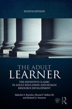 The Adult Learner : The definitive classic in adult education and human resource development - Malcolm S. Knowles