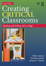 Creating Critical Classrooms : Reading and Writing with an Edge - Mitzi Lewison