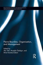 Pierre Bourdieu, Organization, and Management : Routledge Studies in Management, Organizations and Society