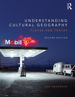 Understanding Cultural Geography : Places and traces - Jon Anderson