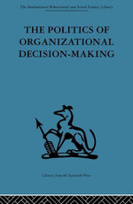 The Politics of Organizational Decision-Making - Andrew M. Pettigrew