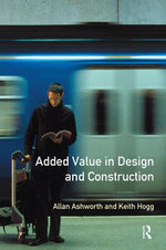 Added Value in Design and Construction - Allan Ashworth