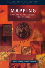 Mapping : Ways of Representing the World - Daniel Dorling