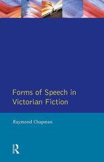 Forms of Speech in Victorian Fiction - Raymond Chapman