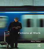 Fictions at Work : Language and Social Practice in Fiction - Mary M. Talbot