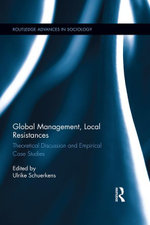 Global Management, Local Resistances : Theoretical Discussion and Empirical Case Studies