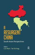 A Resurgent China : South Asian Perspectives: South Asian Perspectives
