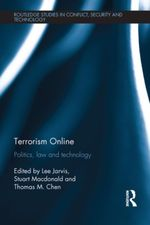 Terrorism Online : Politics, Law and Technology - Lee Jarvis