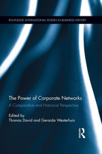 The Power of Corporate Networks : A Comparative and Historical Perspective