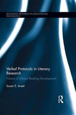 Verbal Protocols in Literacy Research : Nature of Global Reading Development - Susan E. Israel