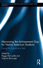 Narrowing the Achievement Gap for Native American Students : Paying the Educational Debt