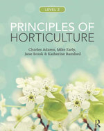 Principles of Horticulture : Level 2 - Charles Adams