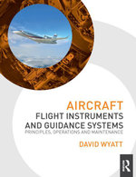 Aircraft Flight Instruments and Guidance Systems : Principles, Operations and Maintenance - David Wyatt