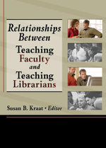 Relationships Between Teaching Faculty and Teaching Librarians - Linda S Katz