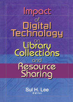 Impact of Digital Technology on Library Collections and Resource Sharing