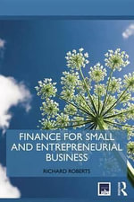 Finance for Small and Entrepreneurial Business : Routledge ISBE Masters in Entrepreneurship - Richard Roberts