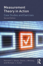 Measurement Theory in Action : Case Studies and Exercises, Second Edition - Kenneth S. Shultz