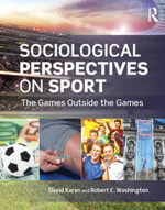 Sociological Perspectives on Sport : The Games Outside the Games