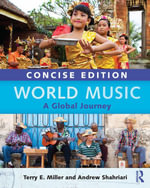 World Music Concise Edition : A Global Journey - eBook and MP3 Set Value Pack - Terry E. Miller
